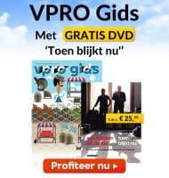 """VPRO Gids met gratis DVD van Van Kooten en De Bie """"Toen blijkt nu"""" t.w.v. €25.95."""