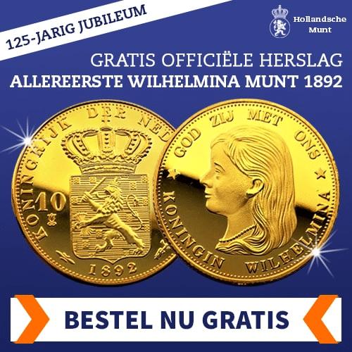 Gratisofficiële herslag van de allereerste gouden Gratis Koningin Wilhelmina Gouden tientje muntstuk uit 1892. Betaal slechts de verzendkosten € 3.95.